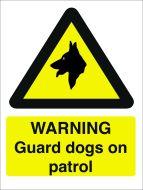 Warning Guard Dogs on Patrol. 400x300mm. Exterior