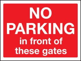 No Parking In Front Of The Gates Sign 300x400mm Wall Mounted