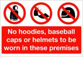 No hoodies,caps etc/ in these premises. 150x200mm W/S