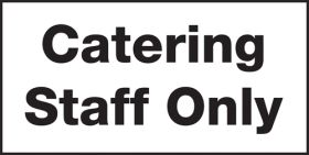 """Catering Staff Only"" catering door sign. 100x200mm. S/A"