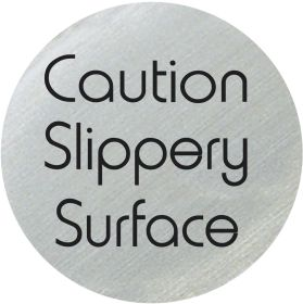 Caution slippery surface 75mm disc silver finish