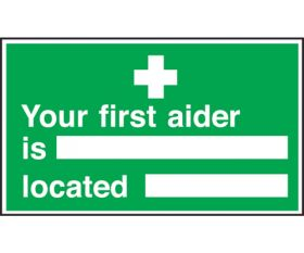Your first aider is / located Sign 150x300mm