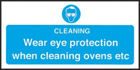 Wear Eye Protection Cleaning Ovens - Safety Sign 100x200mm S/A