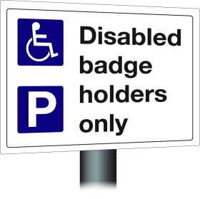 Disabled Badge Holders Parking Only Sign 300x400mm Wall Mounted