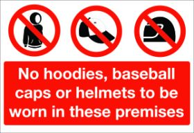 No hoodies,caps etc/ in these premises. 150x200mm S/A
