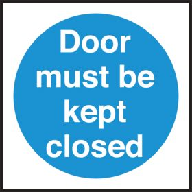 Door must be kept closed. 100x100mm. Self Adhesive Vinyl