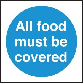All food must be covered. 100x100mm. Self Adhesive Vinyl