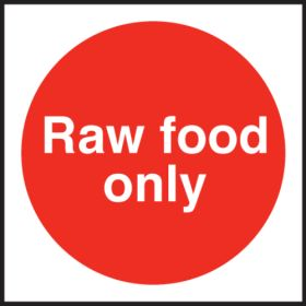 Raw Food Only. 100x100mm. Self Adhesive Vinyl