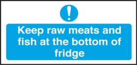 Keep Raw Meats & Fish at the bottom of the fridge. 100x200mm. S/A