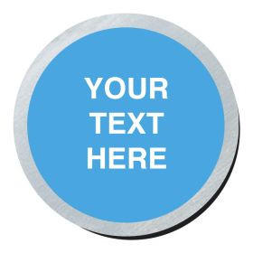 Your Own Text. 75mm Diameter Brushed Silver Disc