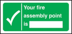 Fire assembly point is:. 150x300mm F/B