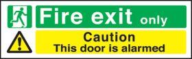 Fire exit only door alarmed. 150x450mm P/L