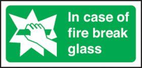 In case of fire break glass. 100x200mm P/L