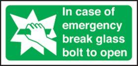 In case of emergency break glass bolt to open. 100x200mm P/L