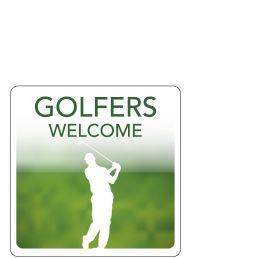 Golfers Welcome Hospitality Window Sticker. 150x150mm