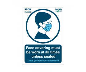 """Please Wear Your Face Covering At All Times Unless Seated"" - Vinyl Sticker A4"